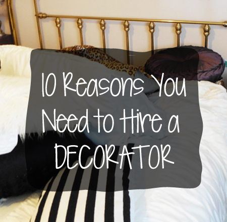 10 reasons why you need to hire a decorator