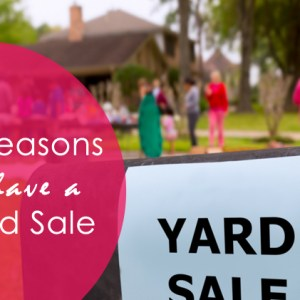 5 reasons to have a yard sale
