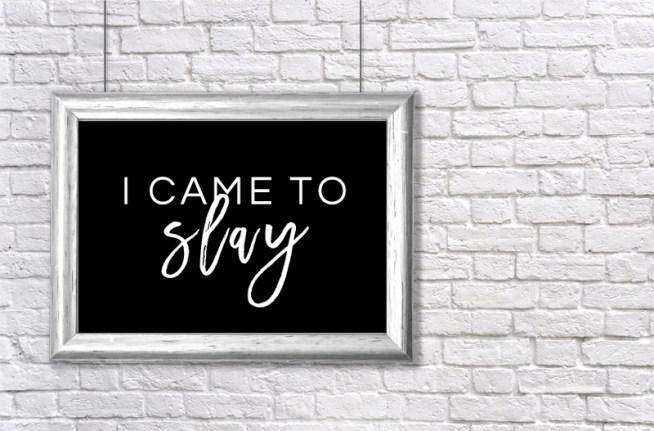 i came to slay   beyonce art   inspirational art   gallery walls   art for gallery wall   beyonce artwork   slay art   slayage