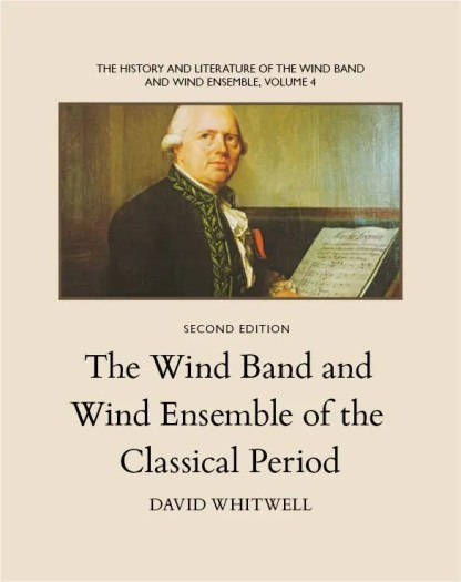 The Wind Band and Wind Ensemble of the Classical Period