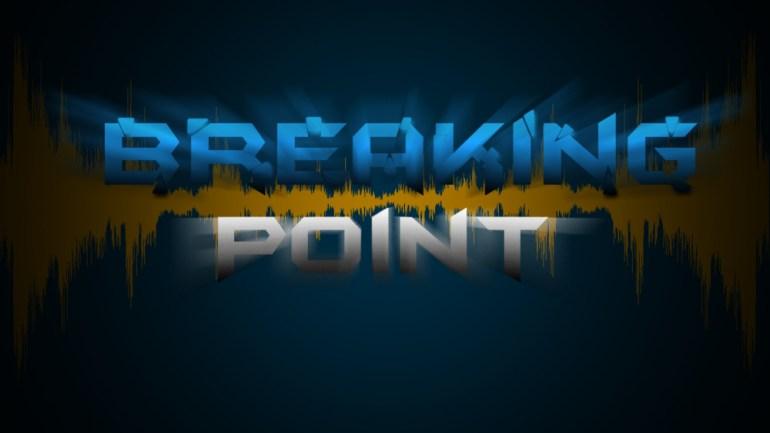 Breaking Point Week 76: RIP Ethan