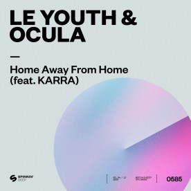 Le Youth & OCULA feat. KARRA - Home Away From Home
