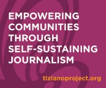 "A fuschia background with swirls. White text says ""Empowering communities through self-sustaining journalism."" The URL is in orange ""tizianoproject.org""."