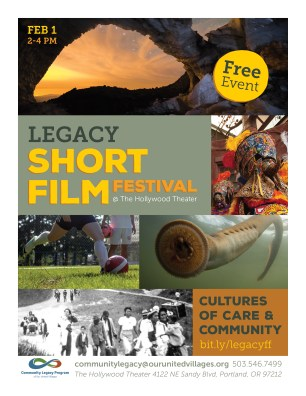 Community Legacy Program Short Film Festival 2015 flyer. Contains images from films: a lamprey, a glacier cave, African-American families fleeing the Vanport flooding, the Chinelos dancers, and the Santos United soccer club. Contact information and the Community Legacy Program logo are at the bottom.