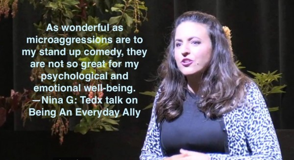 "Nina G. Comedian gives a speech. Text on the image says, ""As wonderful as microaggressions are to my stand up comedy, they are not so great for my psychological and my emotional well-being."""