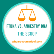 Ancestry DNA vs. Family Tree DNA