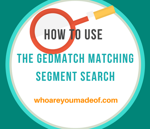 How to Use the Gedmatch Matching Segment Search