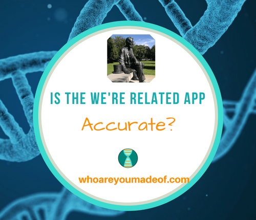 Is the We're Related App Accurate? - Who are You Made Of?