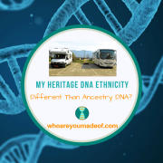 My Heritage DNA Ethnicity Different Than Ancestry DNA?