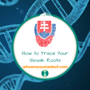 How to Trace Your Slovak Roots
