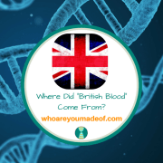 "Where Did ""British Blood"" Come From?"