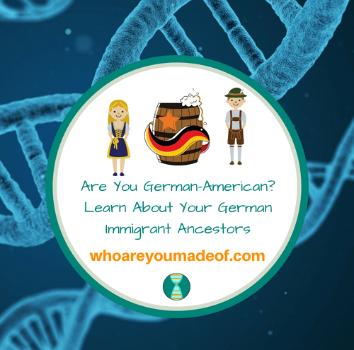 Are You German-American_ Learn About Your German Immigrant Ancestors