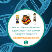 Are You German-American? Learn About Your German Immigrant Ancestors
