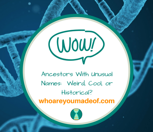 Ancestors With Unusual Names_ Weird, Cool, or Historical_