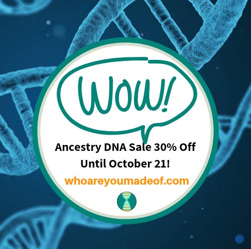 Ancestry DNA Sale 30% Off Until October 21!