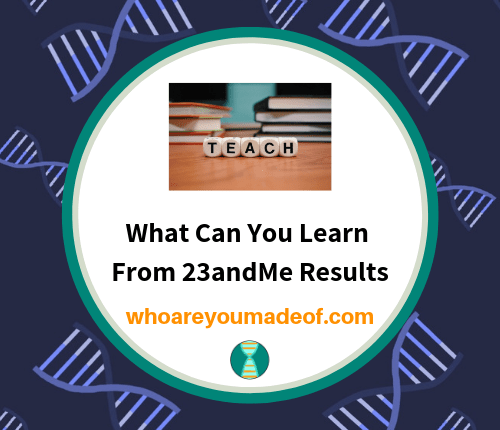 What Can You Learn From 23andMe Results