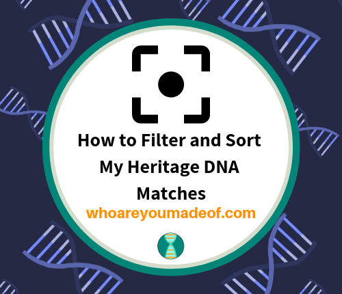 How to filter and sort your My Heritage DNA matches