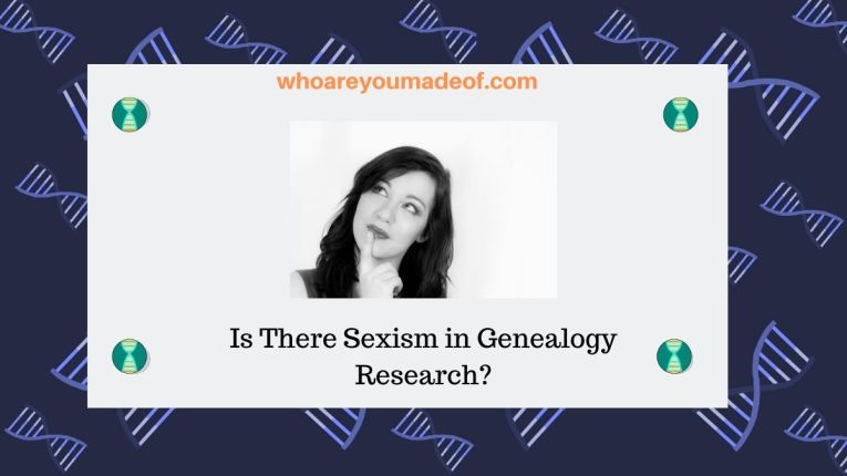 Is There Sexism in Genealogy Research_