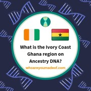 What is the Ivory Coast Ghana region on Ancestry DNA?