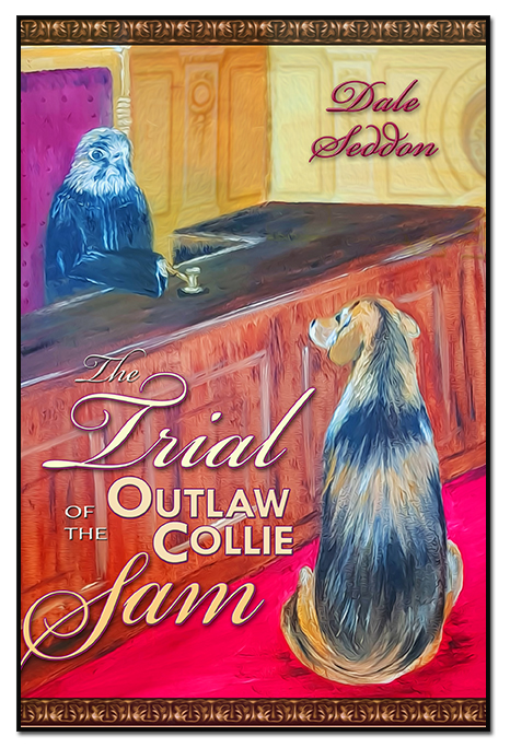 The Trial of the Outlaw Collie Sam