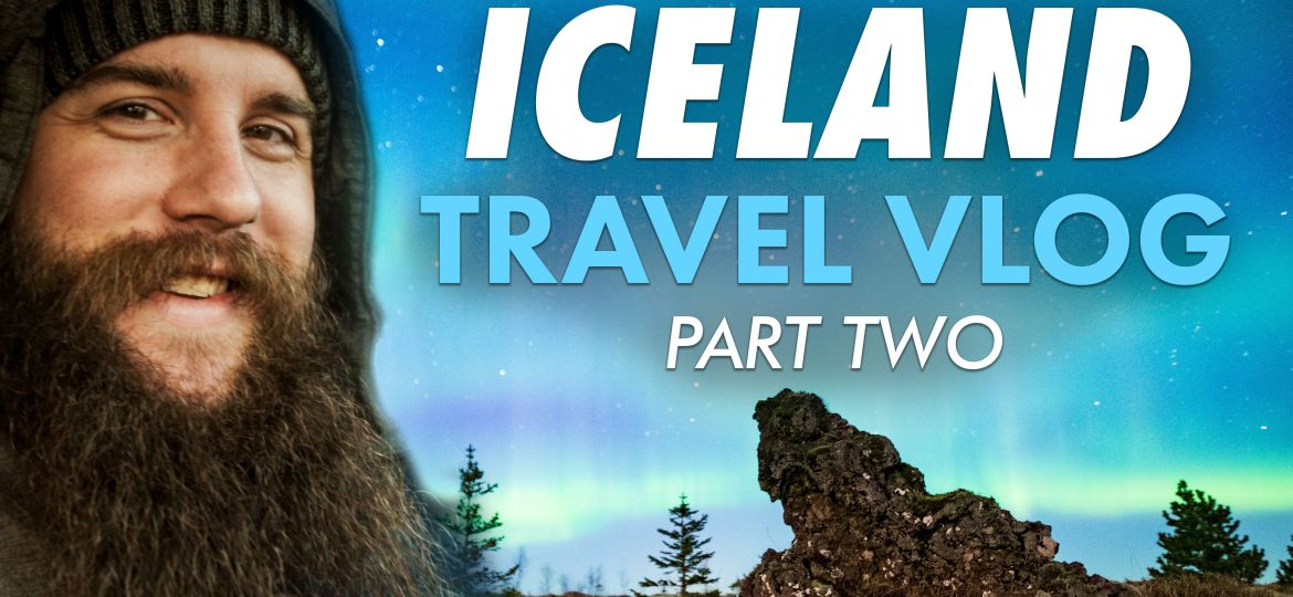 How To Make A Cinematic Travel Film | Behind The Scenes Iceland Travel Vlog (Part 2)