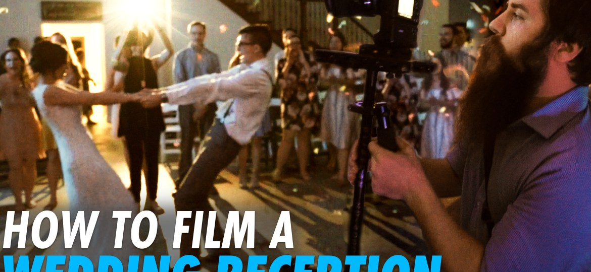 How To Film A Wedding Reception