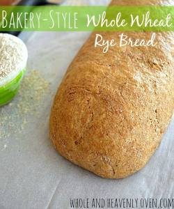 Bakery-Style Whole Wheat Rye Bread | wholeandheavenlyoven.com