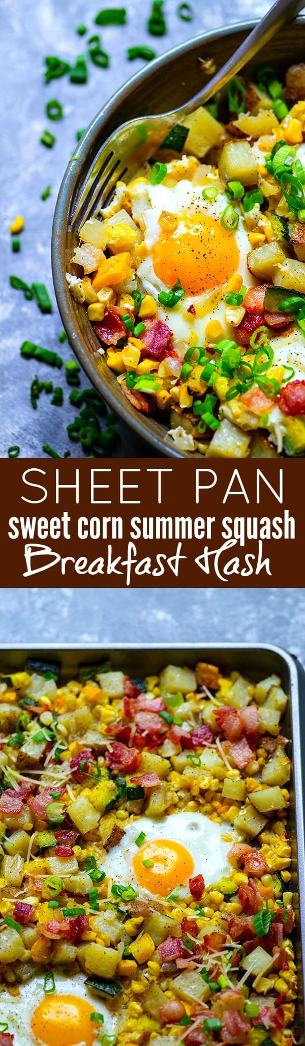 Only ONE sheet pan required for this summery loaded sweet corn summer squash breakfast hash! Packed with tender veggies, crisp bacon, and beautiful sunny-side up eggs.