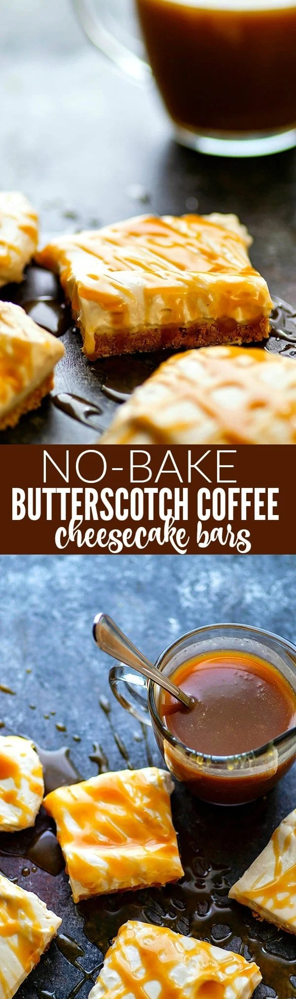 Creamy no-bake butterscotch coffee cheesecake bars are the PERFECT dessert to have on hand in your fridge! Pile these cheesecake beauties high with lots of homemade butterscotch sauce.