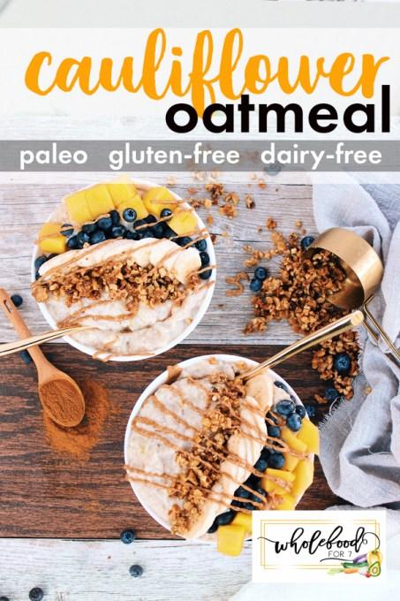 Cauliflower Oatmeal - Paleo, gluten-free, dairy-free, keto, nut-free. Easy, delicious warm breakfast!