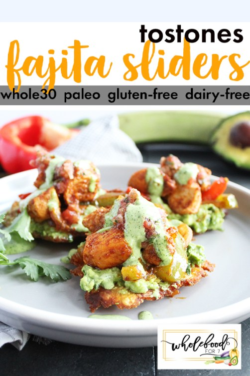 Tostones Fajita Sliders - This is one of our all-time favorite Whole30, Paleo, gluten-free, dairy-free meals. It's a must try and kid-friendly too!