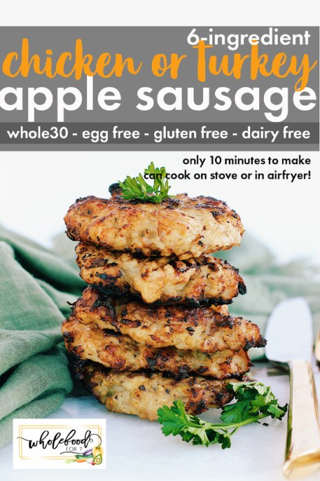 Whole30 Chicken or Turkey Apple Sausage - This egg-free Whole30 breakfast takes only 10 minutes to make, is gluten-free and dairy-free, and both kid and budget friendly! Freezes great and can be made on the stove or in the airfryer!