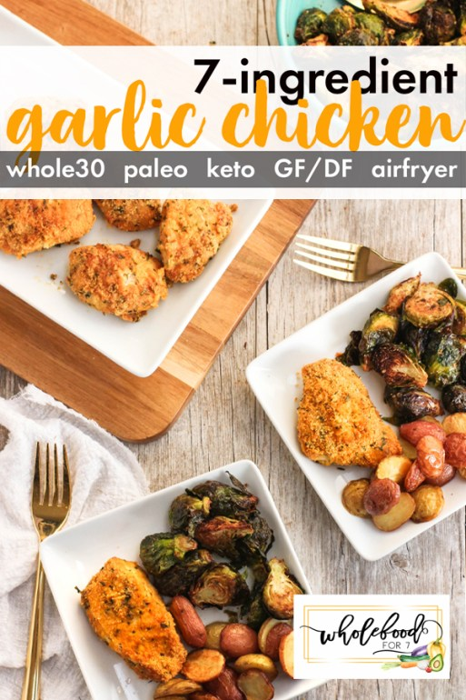 Whole30 Garlic Chicken - Paleo, Keto, gluten-free, dairy-free can be cooked in airfryer or oven. Easy and kid-friendly!