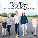 YES Day – Our Second Favorite Holiday