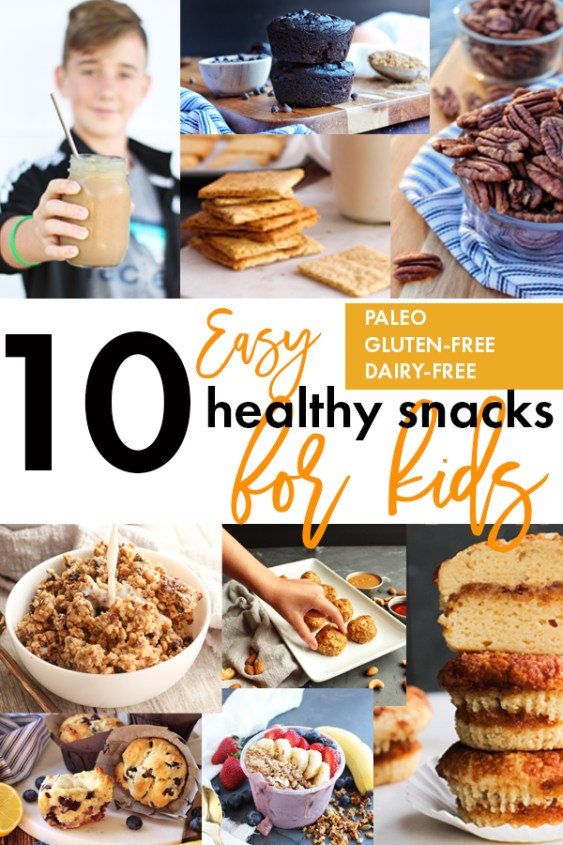 10 Easy Healthy Snacks for Kids - Paleo, gluten-free, dairy-free snacks that will keep your kids full and coming back for more!