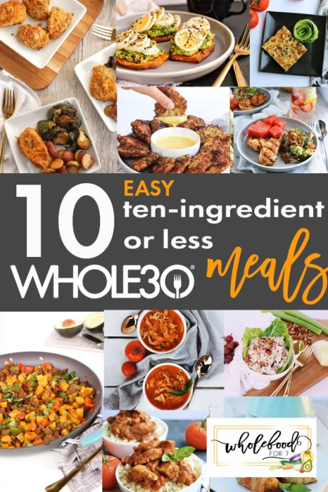 10 EASY 10-ingredient or less Whole30 Meals that require no specialty ingredients. A great resource for Whole30, Paleo, gluten-free, dairy-free living that is also budget-friendly!