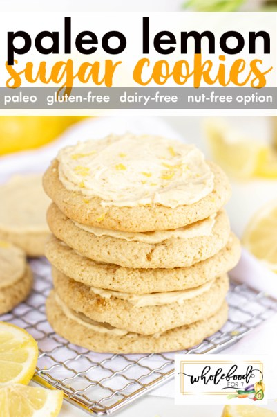 Paleo Lemon Sugar Cookies - Gluten-free, dairy-free, with nut-free option
