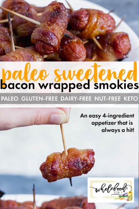 Paleo Sweet Bacon Wrapped Smokies - Gluten-free, dairy-free, nut-free, keto option. EASY 4-ingredient appetizer!