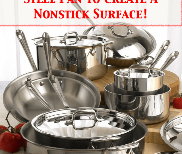 How To Season A Stainless Steel Pan To Create A Nonstick Surface Wholelifestylenutrition Com