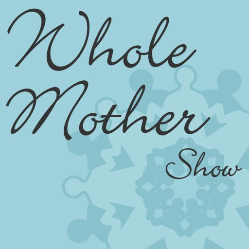 Whole Mother Show – Whole Mother