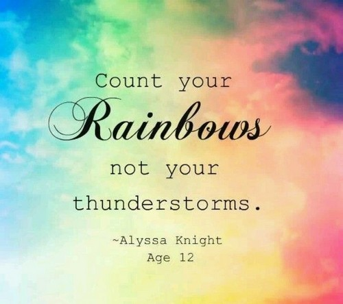 how to deal with emotional pain - count your rainbows not your thunderstorms