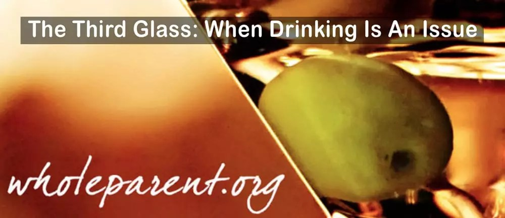 The Third Glass: When Drinking Is An Issue