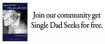 Single Dad Seeks