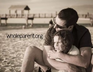Father's Day: Love Fiercely, Because This All Ends