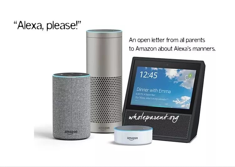 """Alexa, Please…"" An Open Letter to Amazon's Alexa from All Parents"