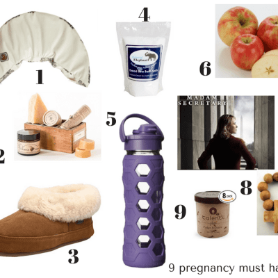 9 Pregnancy Must Haves