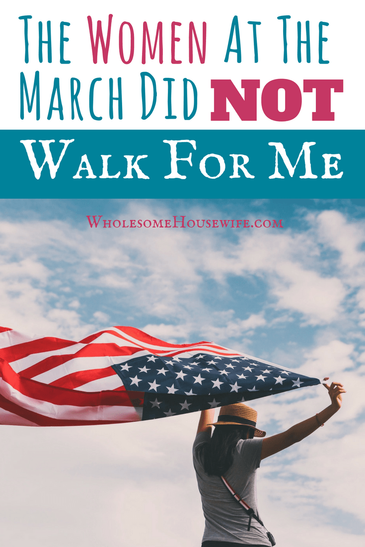 The Women At The March Did Not Walk For Me