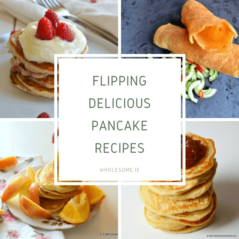 4 Flipping Delicious Pancake Recipes