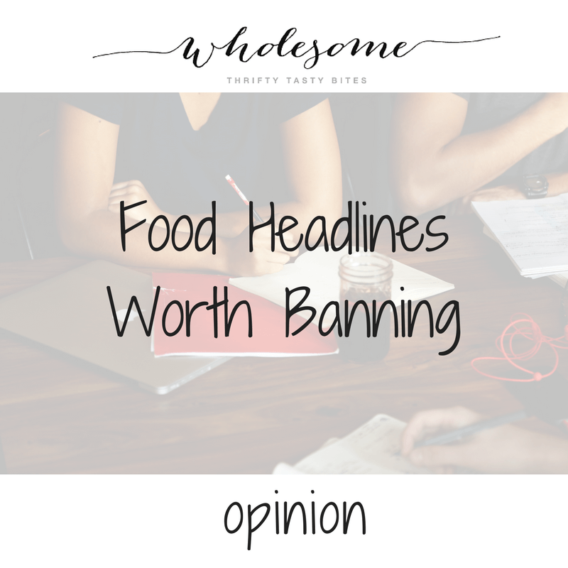 Opinion: Food Headlines Worth Banning