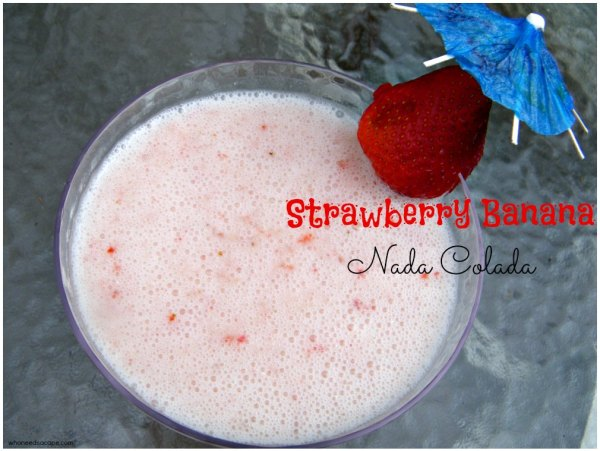 Strawberry Banana Nada Colada | Who Needs A Cape?